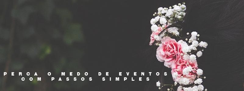 Perca-o-medo-de-eventos-com-passos-simples